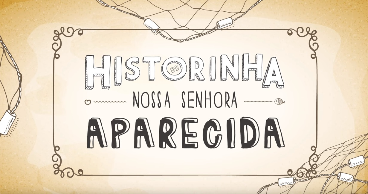 HistÓria De Nossa Senhora Aparecida: História De Nossa Senhora